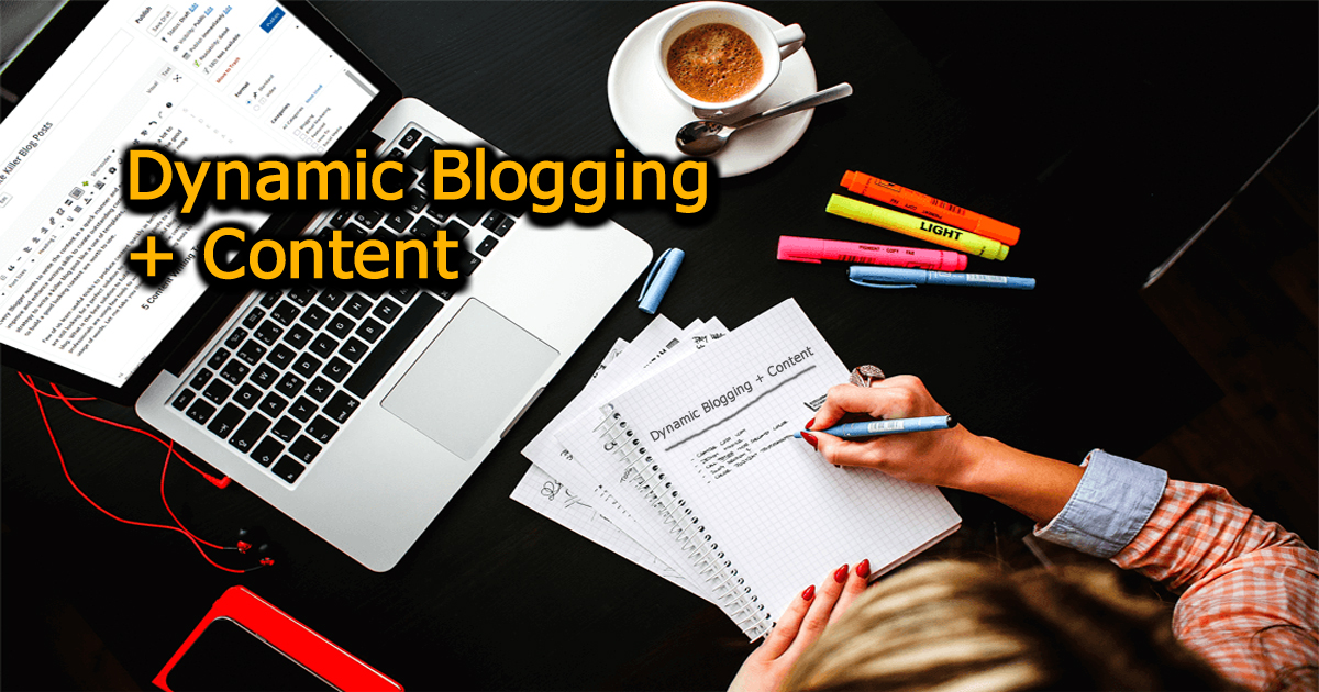 Dynamic Blogging Content