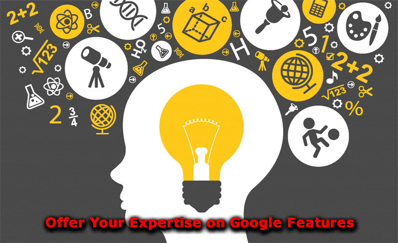 Offer Your Expertise on Google Features